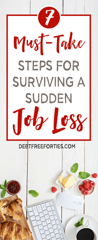 7 Must-Take Steps for Surviving a Sudden Job Loss #debt #layoff #jobloss