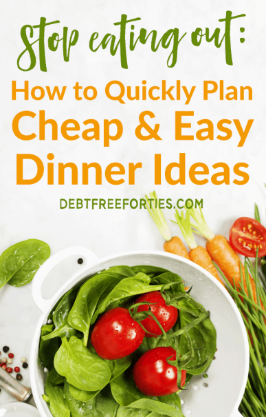 The easiest way to stop eating out is to plan cheap, healthy and easy dinner ideas ahead of time. You'll save a ton of money, time and your sanity! #easydinnerideas #foodbudget #budgeting #mealplanning