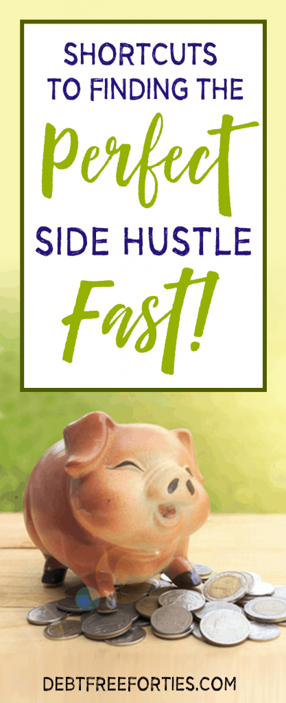 Shortcuts to finding the perfect side hustle fast #sidehustle #sidegig #debtrepayment