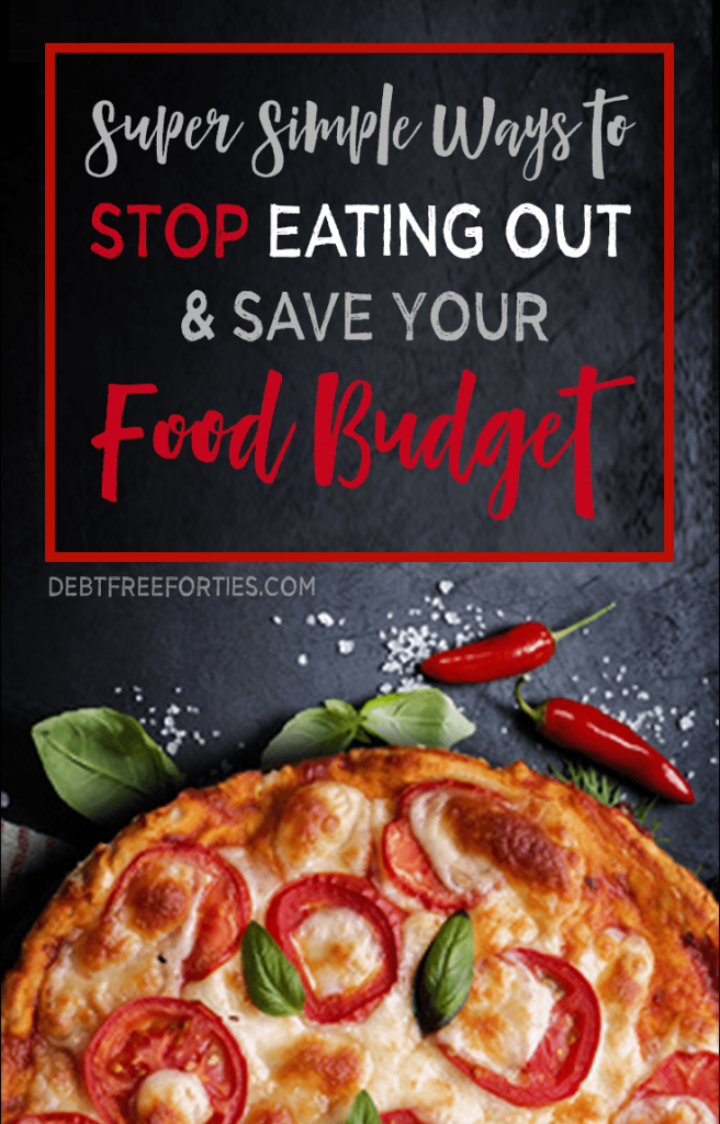 It's so hard to plan meals, cook and eat well with our busy lives. Here are some super simple ways to stop eating out and save your food budget. #foodbudget #budgeting