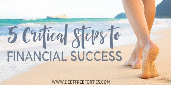 5 critical steps to financial success