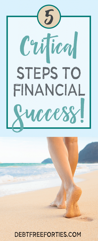 These 5 steps are critically to becoming financially successful #debt #debtrepayment #finances