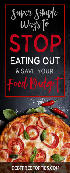 Super Simple Ways to Stop Eating Out and Save your Food Budget