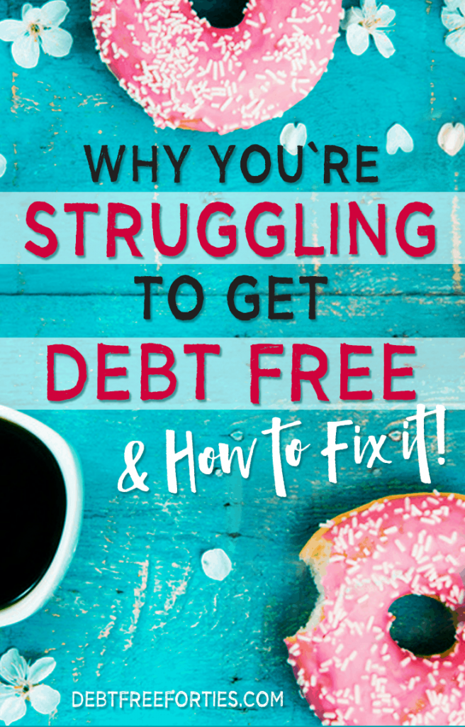Paying off debt isn't easy. Learn more about why you're struggling to get debt free and how to fix it. #debtfree #getdebtfree #debt #debtrepayment
