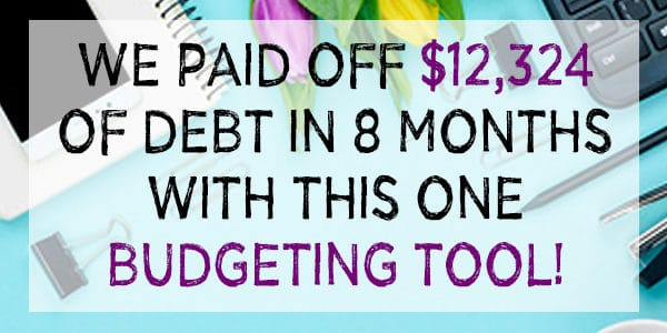 We paid off $12,324 of debt in 8 months with this one budgeting tool!