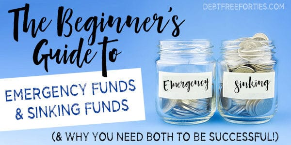 The Beginner's Guide to Emergency Funds & Sinking Funds