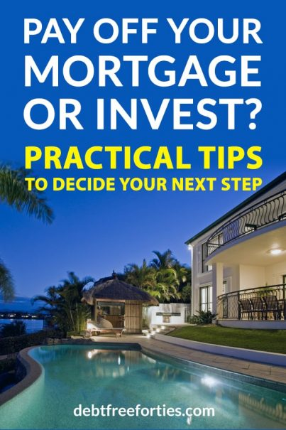 Trying to figure out if you should pay off your mortgage or invest? Use these practical tips to help you decide your next steps! #debt #debtrepayment #debtfree #retirement
