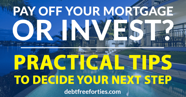 Pay Off Your Mortgage or Invest? Practical Tips to Decide