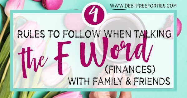 4 Rules to Follow When Talking the F Word (Finances) with Family & Friends