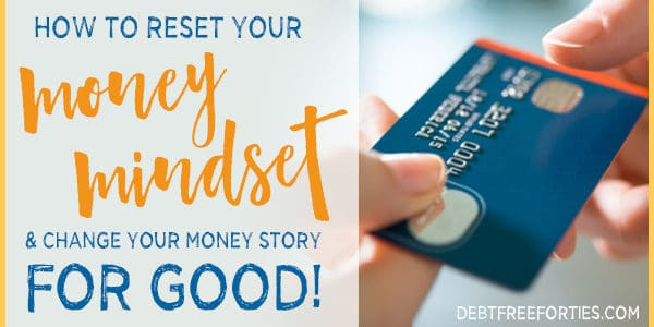 How to Reset Your Money Mindset & Change your Money Story for Good!