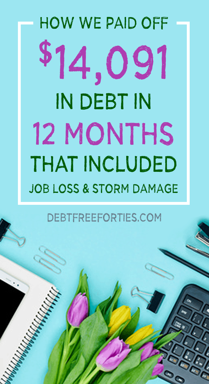 We paid off $14,091 in debt in 12 months
