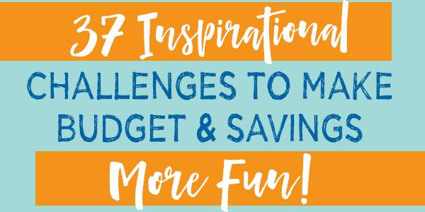 37 Inspirational Challenges to Make Budget & Savings More Fun