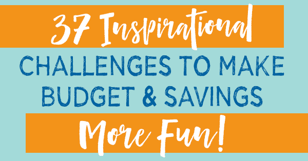 37 Inspirational Challenges to Make Budget & Savings More Fun