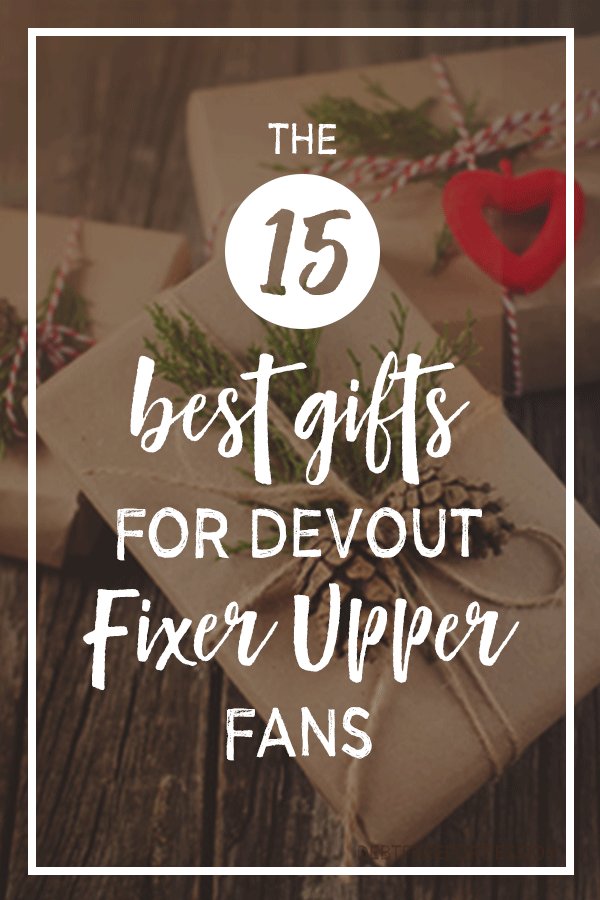 The 15 Best Gifts for Devout Fixer Upper Fans #farmhousedecor #fixerupper #farmhouse