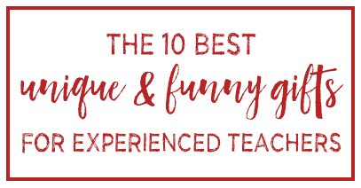 The 10 best unique and funny gifts for experienced teachers