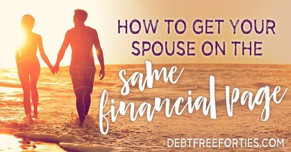 How to get your spouse on the same financial page quickly