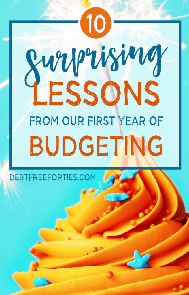 10 surprising lessons from the first year of budgeting. It's surprising what you learn by setting debt repayment goals and working a budget! #budgeting #debt #debtrepayment