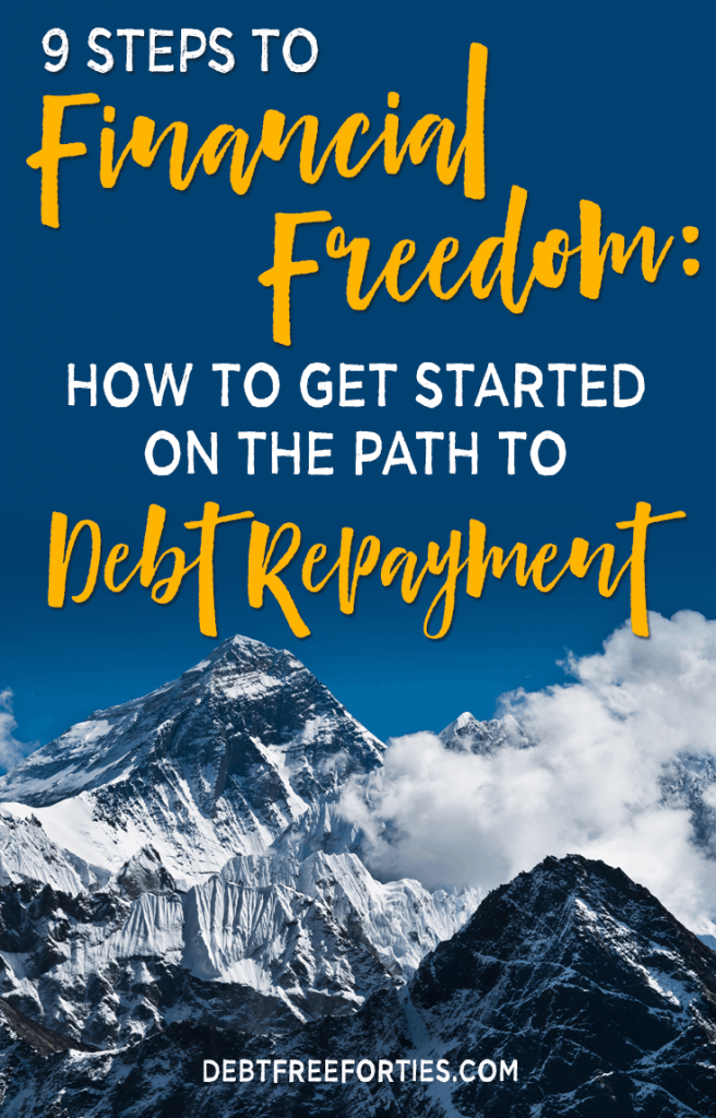 9 steps to financial freedom: How to get started on the path to debt repayment #debt #financialfreedom #debtrepayment