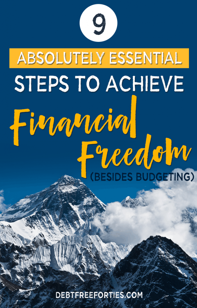 9 absolutely essential steps you need to achieve financial freedom now! #finances #financialfreedom #debtrepayment