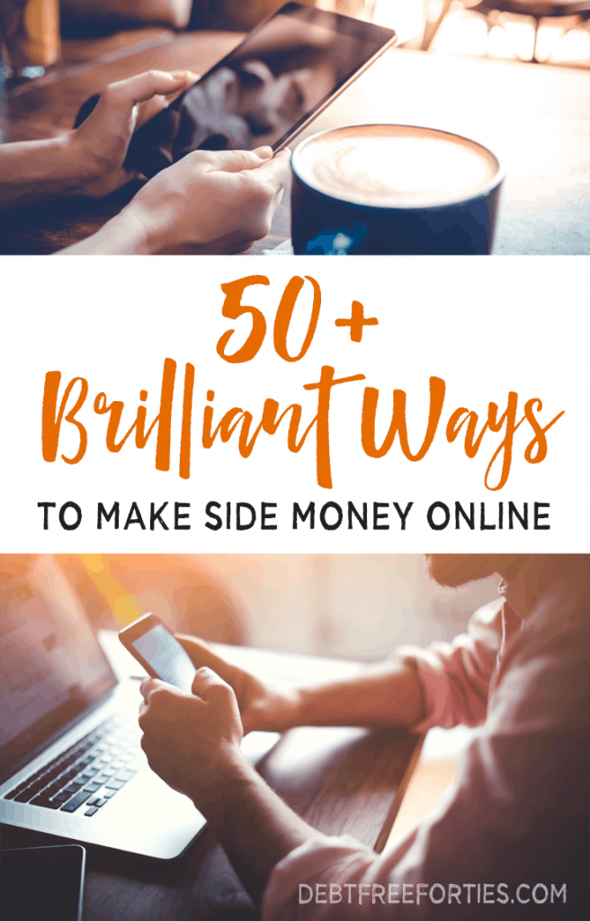 50+ Brilliant Ways to Make Side Money Online #sidemoney #sidehustle #debt #money