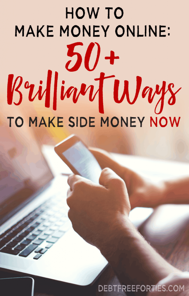50+ Brilliant Ways to Make Side Money Now #sidemoney #sidehustle #debt #money