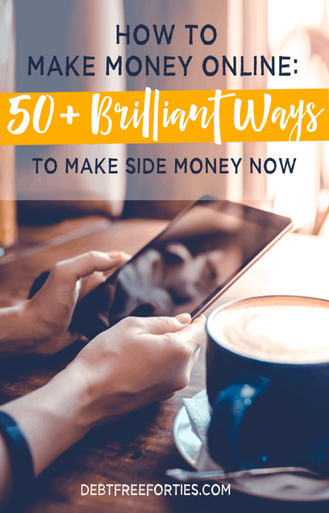 How to Make Money Online: 50+ Brilliant Ways to Make Side Money Now #makemoney #sidehustle #debt #debtrepayment