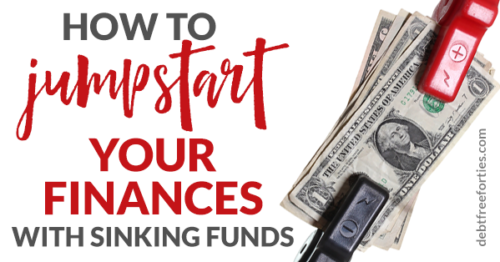 How to Jumpstart Your Finances Quickly with Sinking Funds