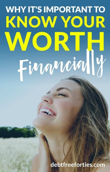 There's a tie between self worth and net worth. Here's why it's important to know your worth financially #selfworth #finances #personalfinance #networth