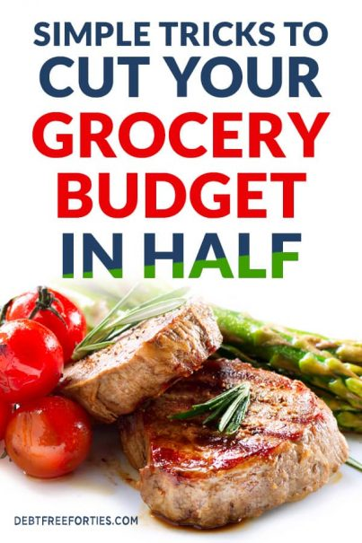 Text that reads, Simple Tricks to Cut Your Grocery Budget in Half, with image of cooked steak, tomatoes and asparagus