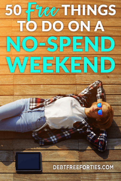 Finding free things to do turns out to be a lot easier than expected when you're living on a budget. Here's 50 free things to do on a no-spend weekend. #frugal #budget #budgeting #nospend