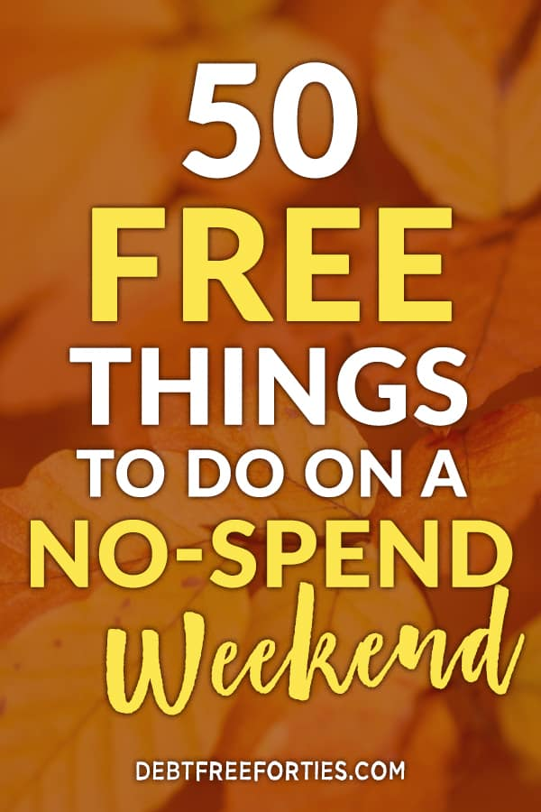 One of the first things that gets cut from every budget is expensive activities, right? Out the door goes all the lattes and visits to the movie theater. But finding free things to do turns out to be a lot easier than expected. Here's 50 free things to do on a no-spend weekend. #frugal #budget #budgeting #nospend