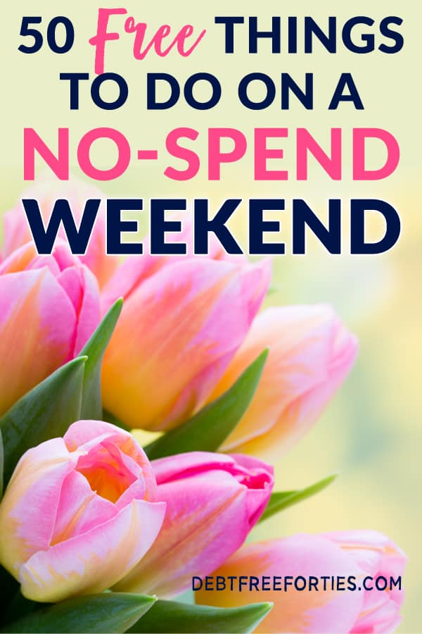 Finding free things to do turns out to do during a no-spend weekend is a lot easier than expected. Here's 50 free things to do on a no-spend weekend. #frugal #budget #budgeting #nospend