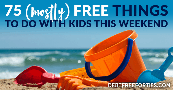 75 (mostly) free things to do with kids this weekend
