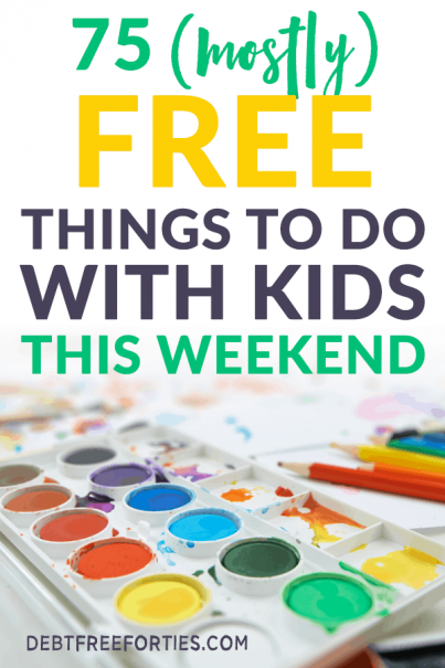 Finding somthing to do with the kids this weekend doesn't have to be difficult or expensive. I've covered family things to do, indoor activities, at home activities, and free things to do near you with kids here! #budget #kids #kidsactivities
