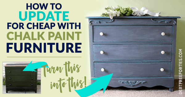 How to update for cheap with chalk paint furniture