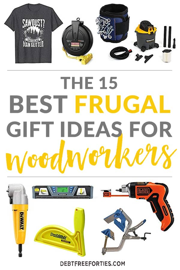 These are the best frugal gift ideas for woodworkers. They're not the average items you'd find in their toolbox, so you know they'll be unique and handy. #giftguide #woodworker #frugal #gift