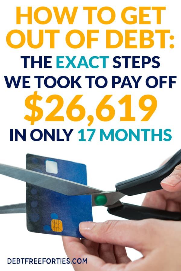 Learn how to get out of debt by following in our footsteps. We paid off over $26,000 by doing these exact debt pay off steps. #debt #finances #financialfreedom