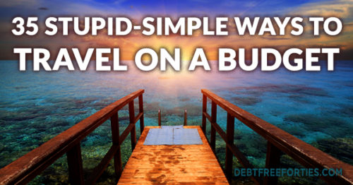 35 Stupid-Simple Ways to Travel on a Budget
