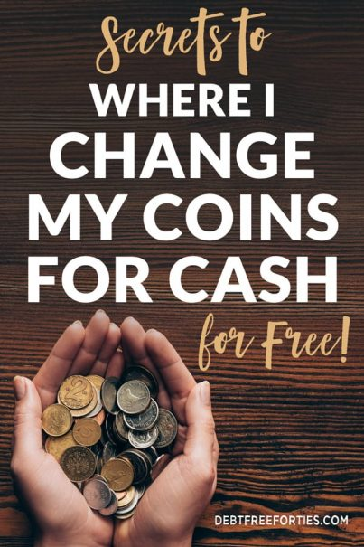 Hands holding coins Text reads Secrets to where I change coins for cash - for free!