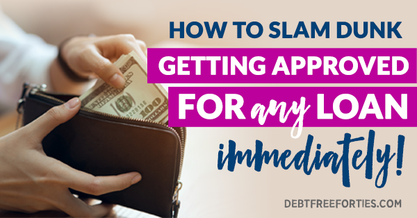 Hands pulling money out of wallet with text that reads How to Slam Dunk Getting Approved for Any Loan Immediately